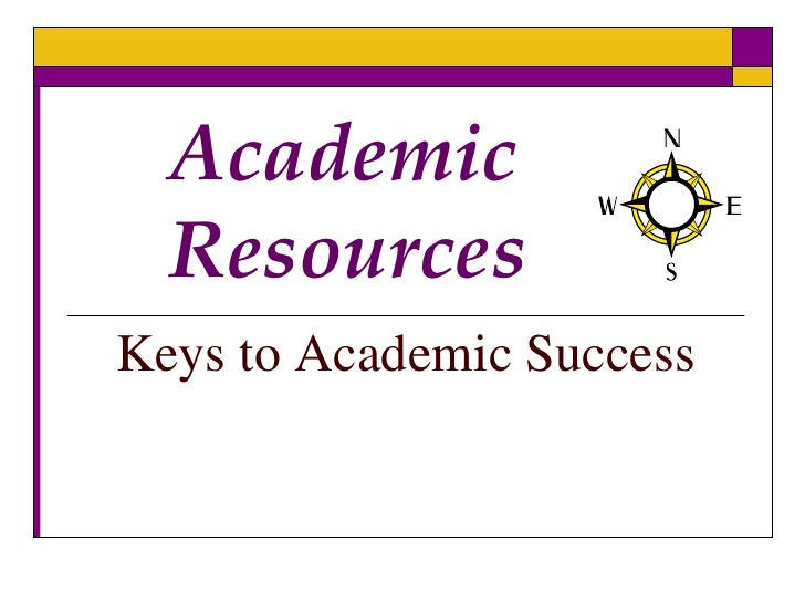 Academic Resources <br />Keys to Academic Success<br />