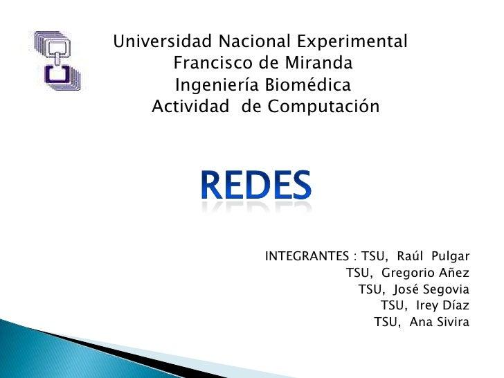 Universidad Nacional Experimental<br />    Francisco de Miranda <br />    Ingeniería Biomédica<br />     Actividad  de ...