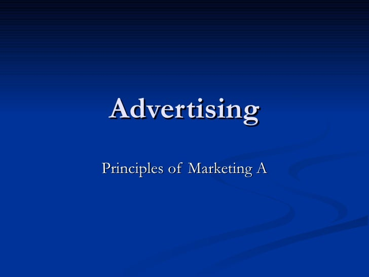 Advertising Principles of Marketing A