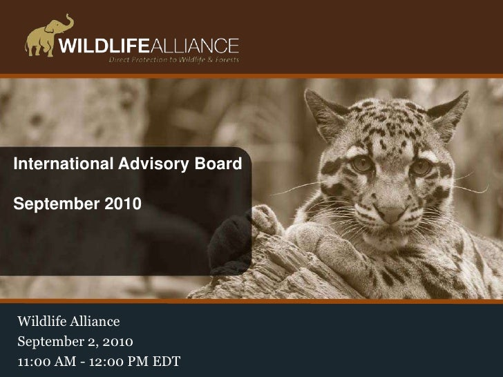 International Advisory Board September 2010<br />Wildlife Alliance <br />September 2, 2010<br />11:00 AM - 12:00 PM EDT<br />