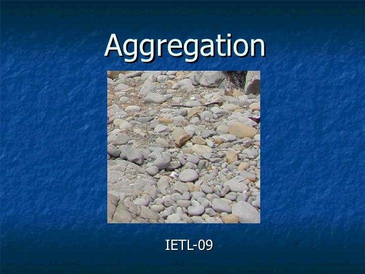 Aggregation IETL-09