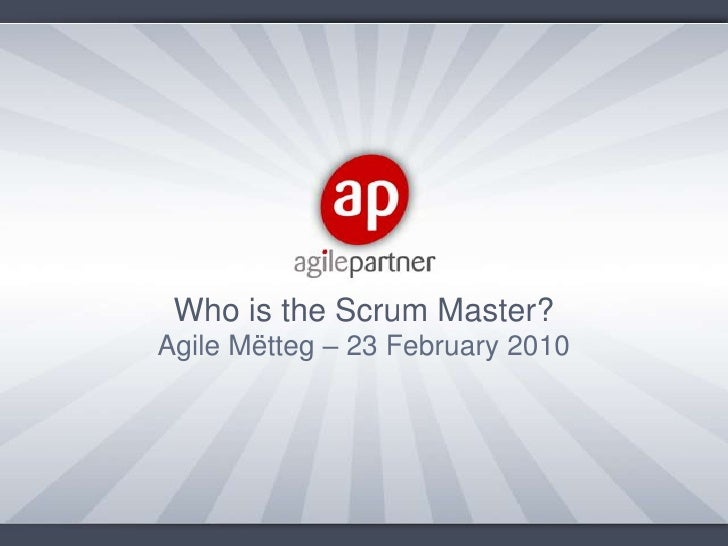 Who is the Scrum Master?<br />Agile Mëtteg – 23 February 2010<br />