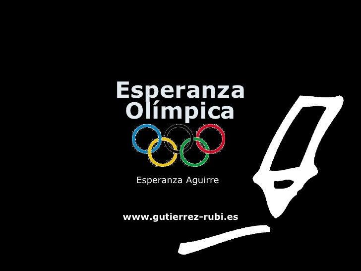 Esperanza Olímpica Esperanza Aguirre www.gutierrez-rubi.es