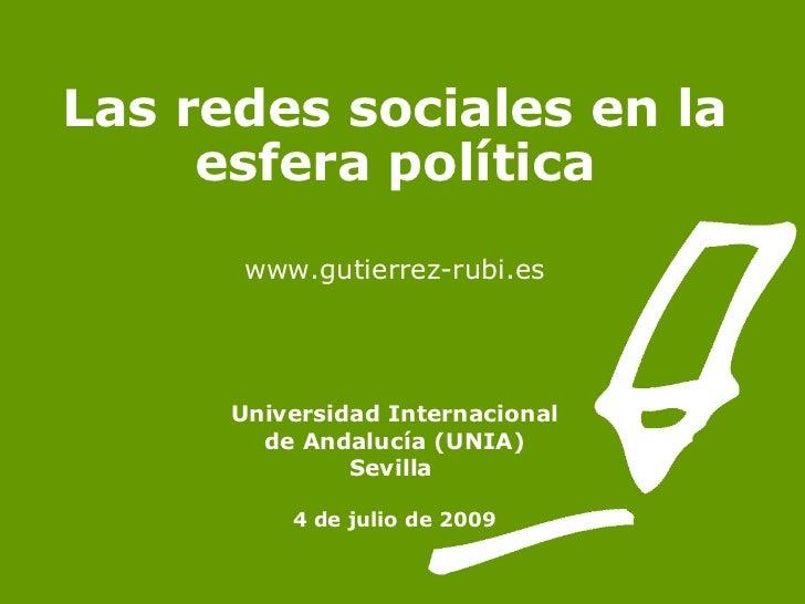 Las redes sociales en la      esfera política        www.gutierrez-rubi.es           Universidad Internacional         de ...