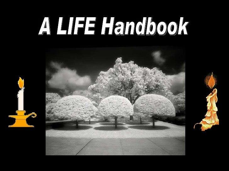 A LIFE Handbook