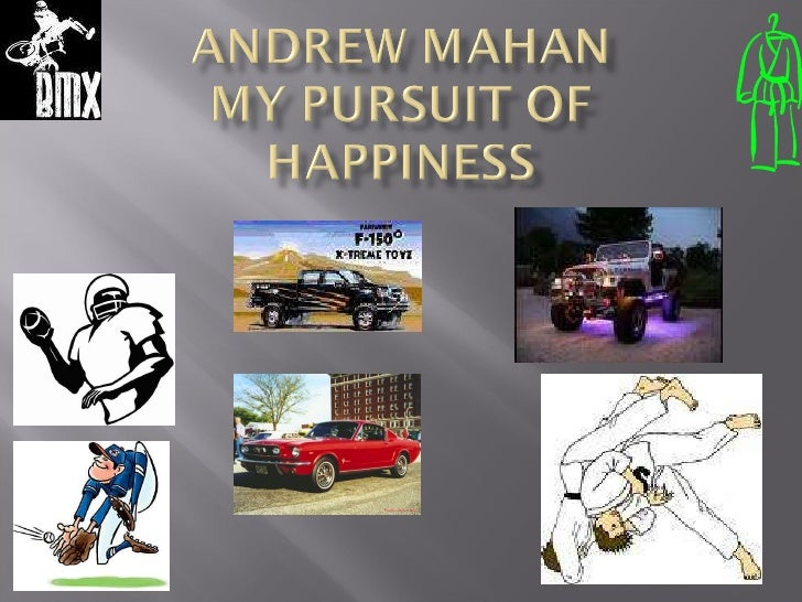 Andrew Mahans Pursuit of Happiness
