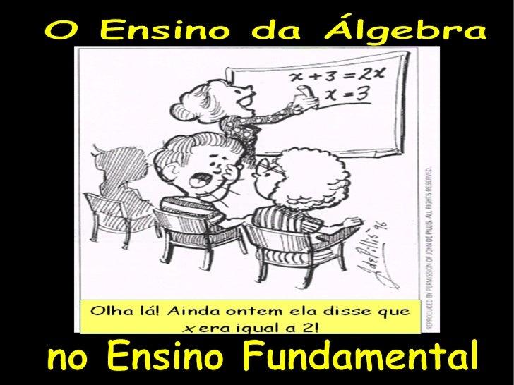 O Ensino da Álgebra  no Ensino Fundamental