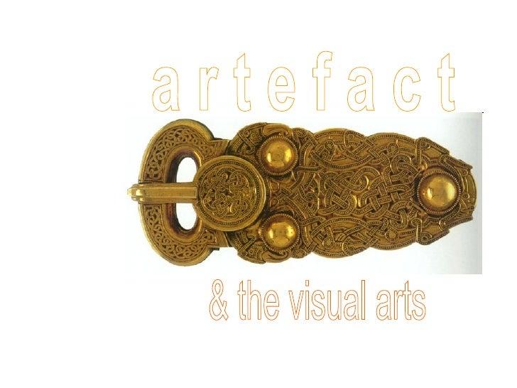 a r t e f a c t  & the visual arts