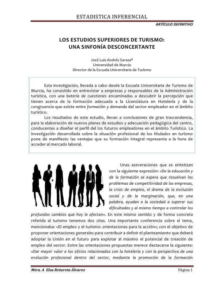 LOS ESTUDIOS SUPERIORES DE TURISMO:<br />UNA SINFONÍA DESCONCERTANTE<br />José Luis Andrés Sarasa*<br />Universidad de Mur...