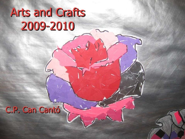 Arts and crafts 2009 2010