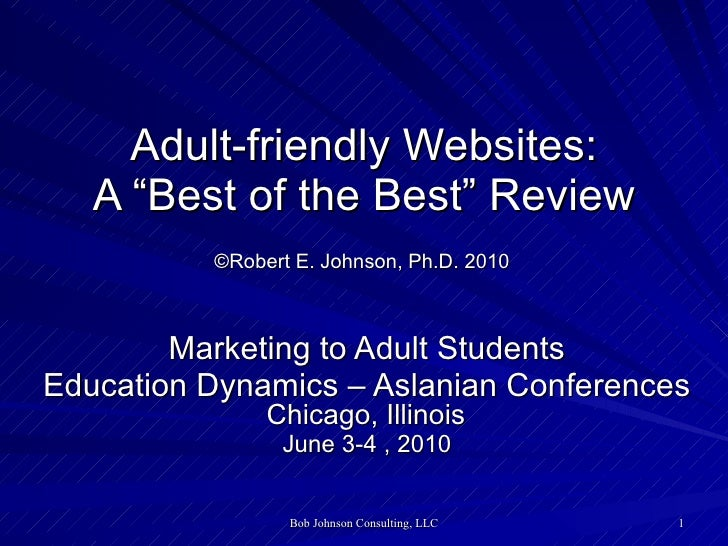 """Adult-friendly Websites: A """"Best of the Best"""" Review   ©Robert E. Johnson, Ph.D. 2010   Marketing to Adult Students Educat..."""