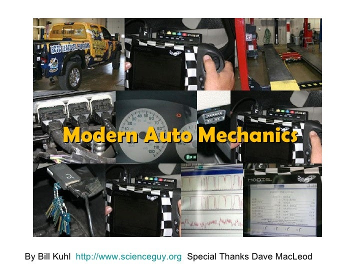 Modern Auto Mechanics By Bill Kuhl  http://www.scienceguy.org   Special Thanks Dave MacLeod