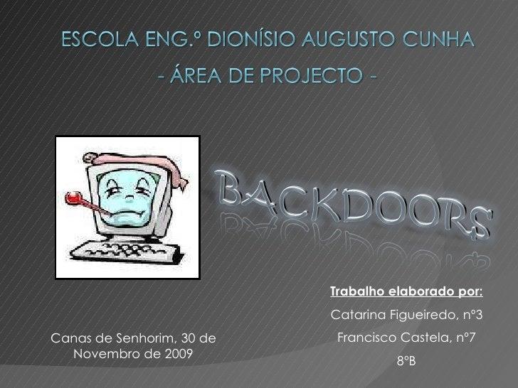 Trabalho elaborado por: Catarina Figueiredo, nº3 Francisco Castela, nº7 8ºB Canas de Senhorim, 30 de Novembro de 2009