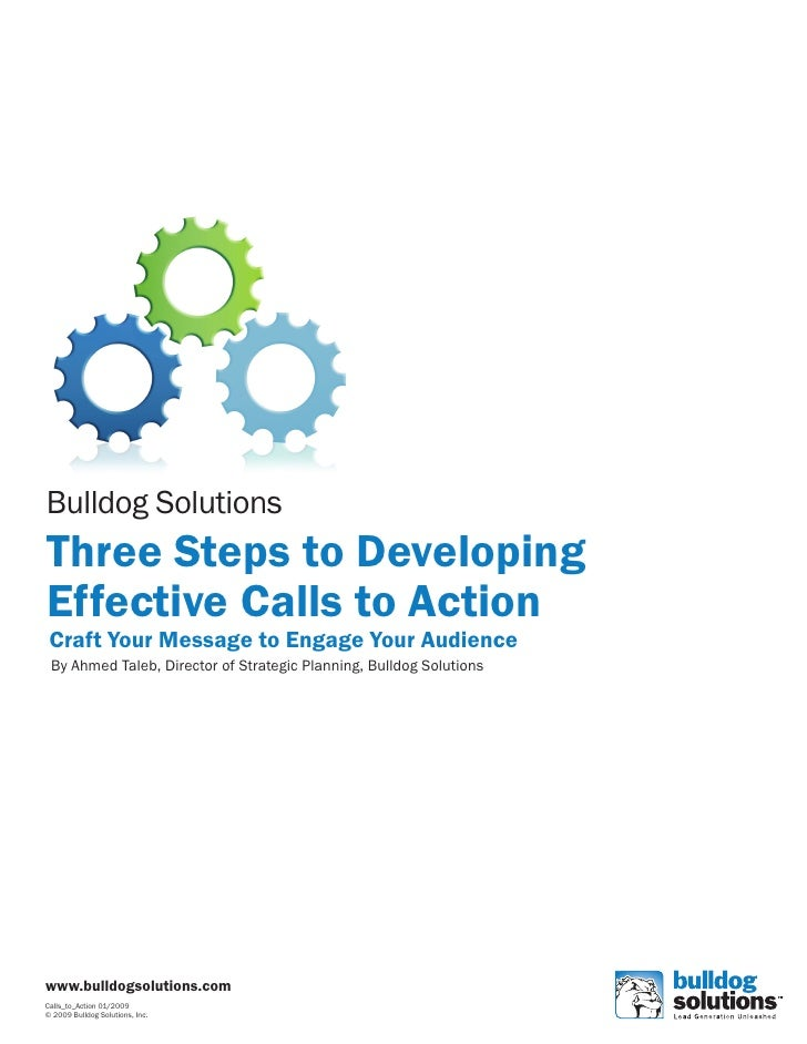 Bulldog Solutions Three Steps to Developing Effective Calls to Action  Craft Your Message to Engage Your Audience  By Ahme...