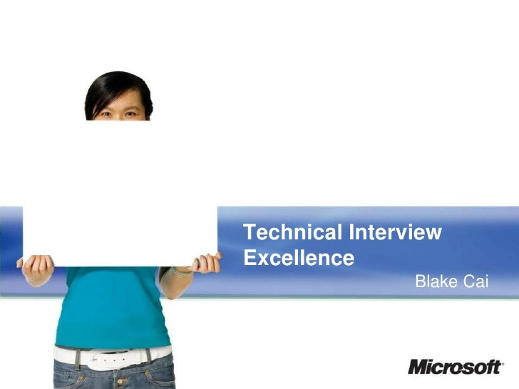 Technical Interview Excellence                 Blake Cai