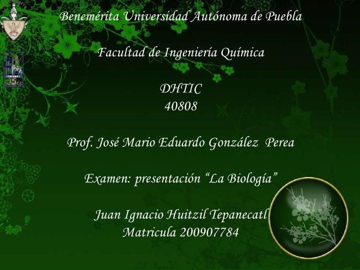Benemérita Universidad Autónoma de Puebla<br />Facultad de Ingeniería Química<br />DHTIC<br />40808<br />Prof. José Mario ...