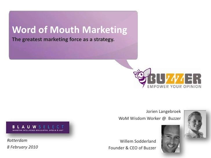 Buzzer, WoM & Blauwselect