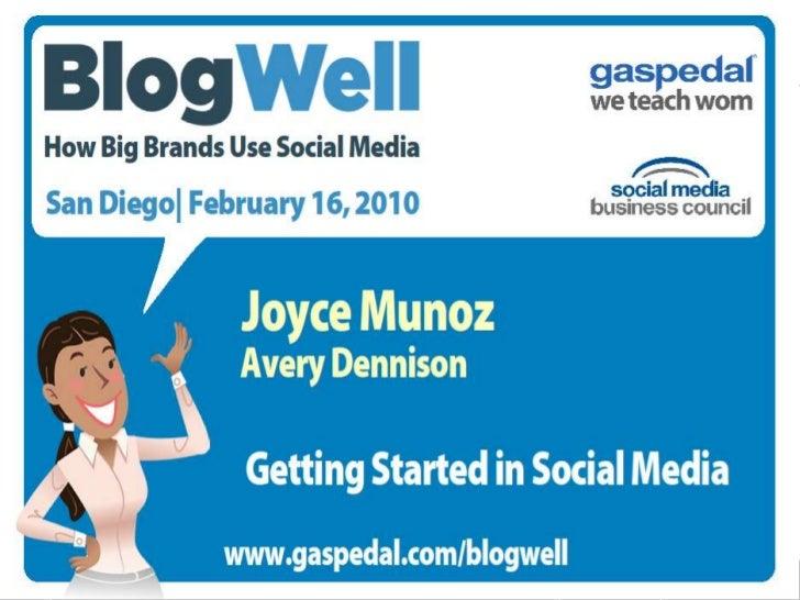 BlogWell San Diego Social Media Case Study: Avery Dennison, presented by Joyce Munoz