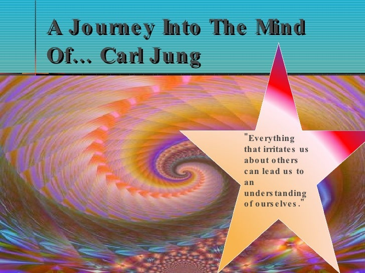 "A Journey Into The Mind Of…  Carl Jung ""Everything that irritates us about others can lead us to an understanding of ..."