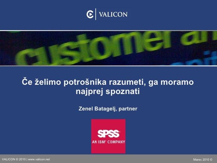 Zenel Batagelj, partner Če želimo potrošnika razumeti, ga moramo najprej spoznati