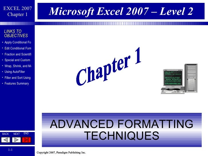 Microsoft Excel 2007 – Level 2 ADVANCED FORMATTING TECHNIQUES Chapter 1