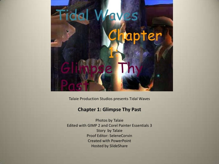 Chapter 1: Glimps Thy Past