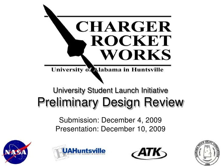 University Student Launch InitiativePreliminary Design Review<br />Submission: December 4, 2009<br />Presentation: Decembe...