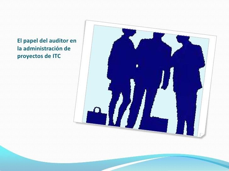 El papel del auditor en la administración de proyectos de ITC<br />