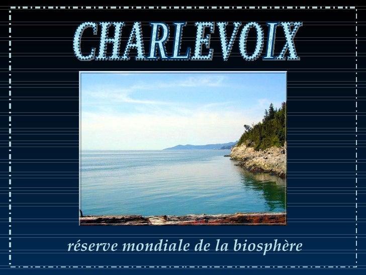 réserve mondiale de la biosphère CHARLEVOIX