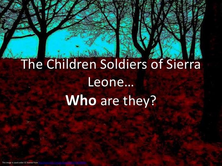 Children Soldiers in Sierra Leone