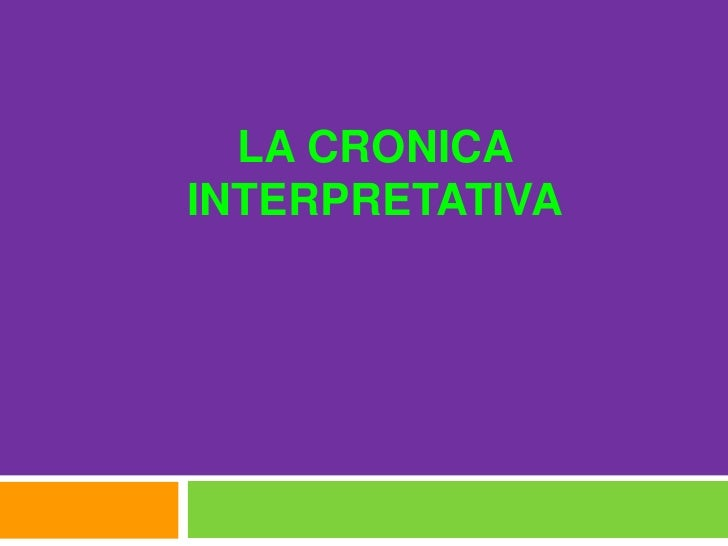 LA CRONICA INTERPRETATIVA<br />