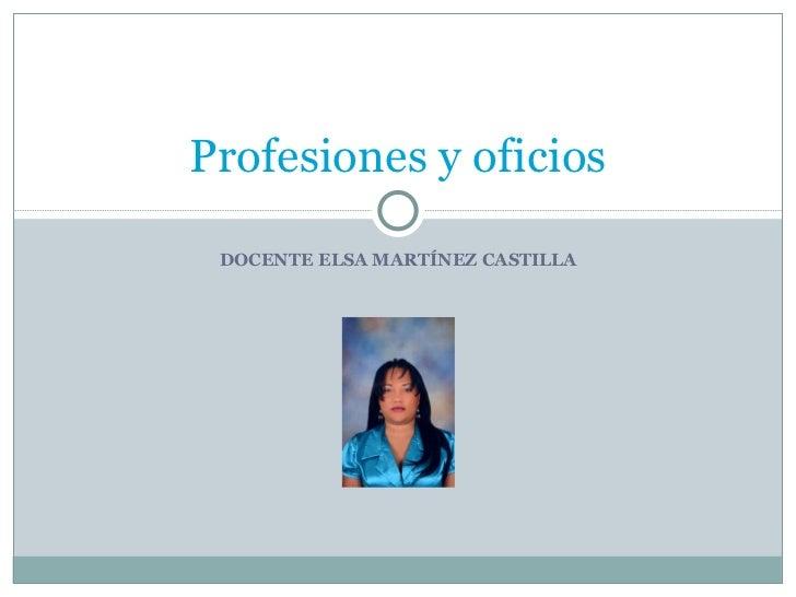 DOCENTE ELSA MARTÍNEZ CASTILLA Profesiones y oficios