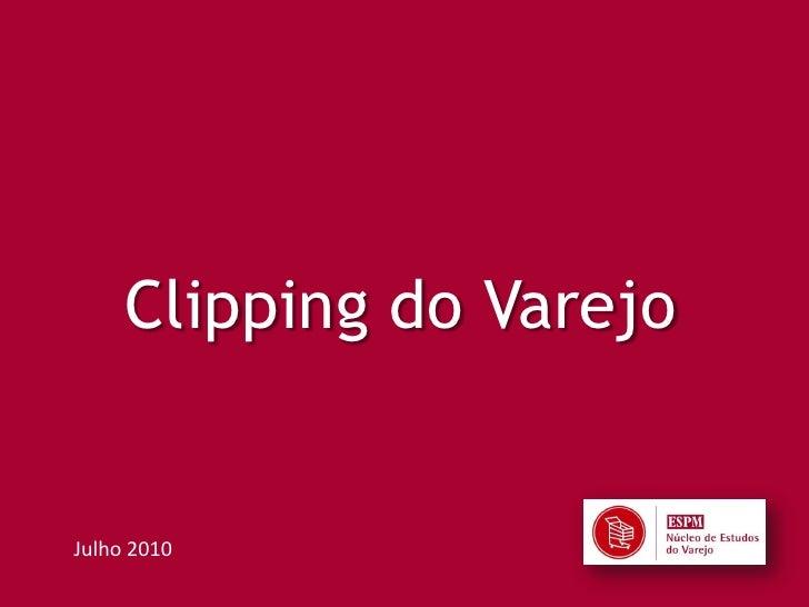 Clipping Do varejo 07/2010
