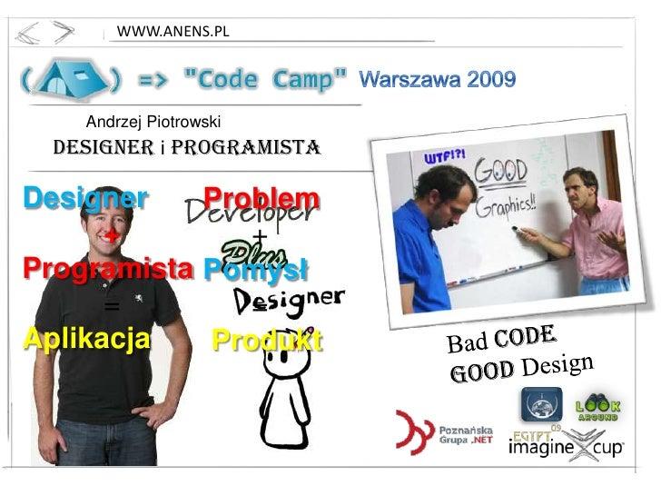 WWW.ANENS.PL<br />Warszawa 2009<br />Andrzej Piotrowski<br />Designer iProgramista<br />Designer<br />          +<br />Pro...