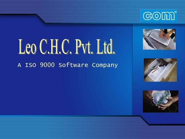 Leo C.H.C. Pvt. Ltd.<br />A ISO 9000 Software Company<br />
