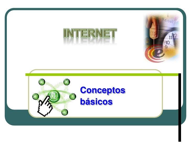 INTERNET<br />Conceptos <br />básicos<br />