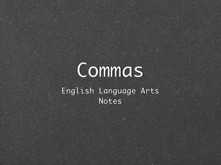 Commas English Language Arts         Notes