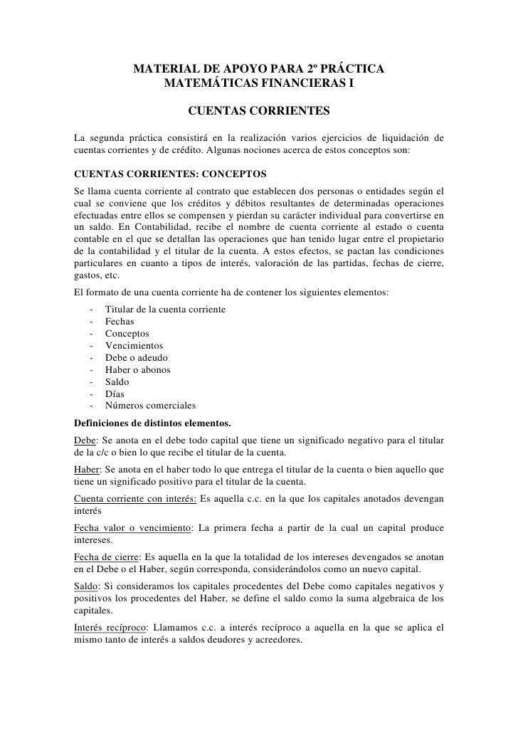 MATERIAL DE APOYO PARA 2º PRÁCTICA                  MATEMÁTICAS FINANCIERAS I                             CUENTAS CORRIENT...