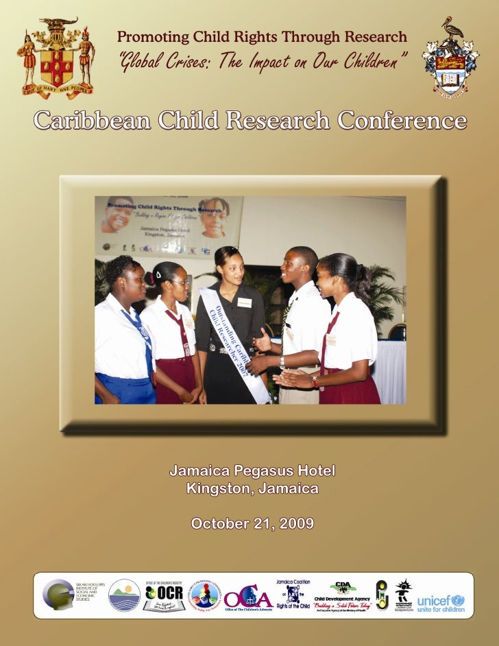 FOREWORD                         CARIBBEAN CHILD RESEARCH CONFERENCE                              Jamaica Pegasus Hotel   ...