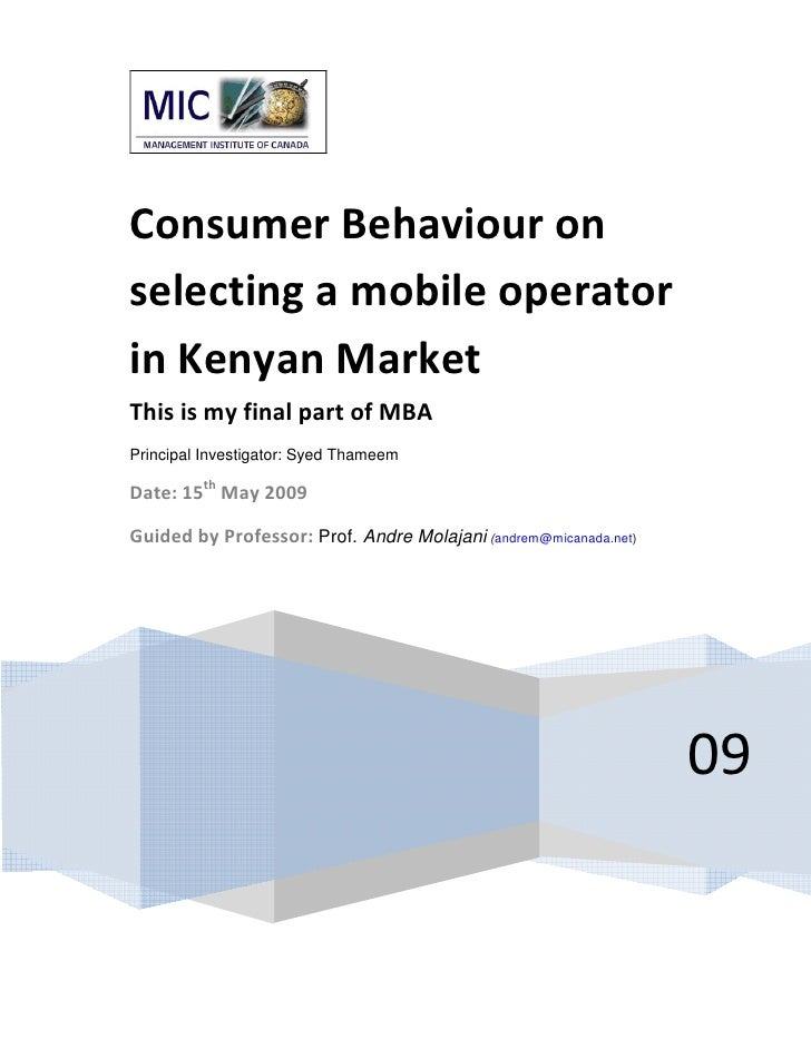 Consumer Behaviour on selecting a mobile operator in Kenyan Market This is my final part of MBA Principal Investigator: Sy...