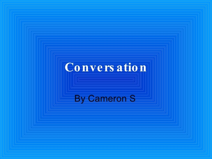 Conversation By Cameron S