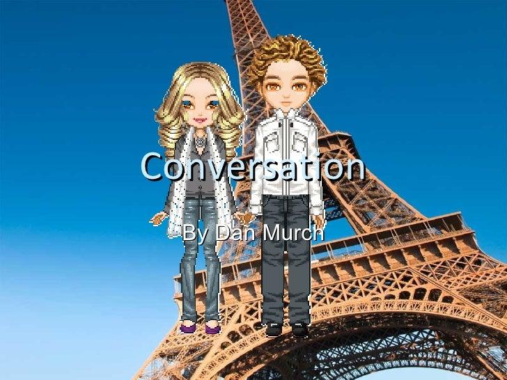 Conversation By Dan Murch