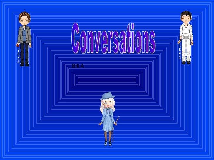 Conversations Bill.A