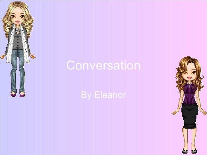 Conversation By Eleanor