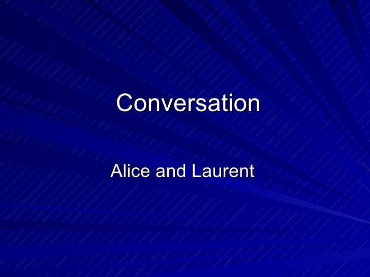 Conversation Alice and Laurent