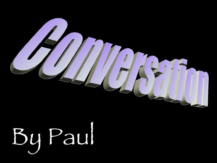 Conversation By Paul
