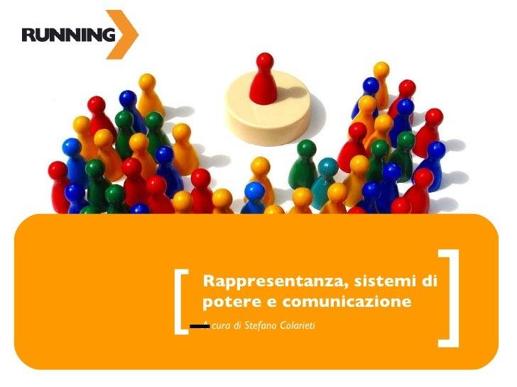 Rappresentanza, sistemi di potere e comunicazione A cura di Stefano Colarieti [   ]