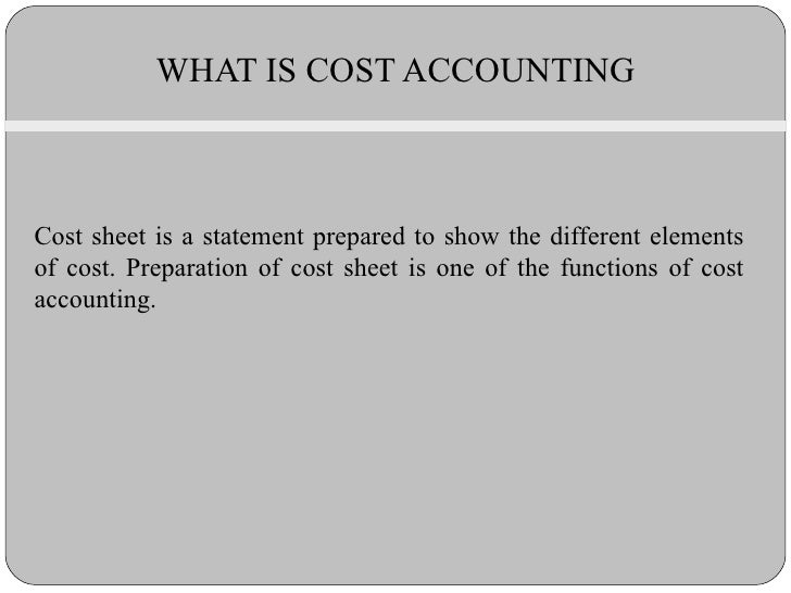 Cost sheet is a statement prepared to show the different elements of cost. Preparation of cost sheet is one of the functio...