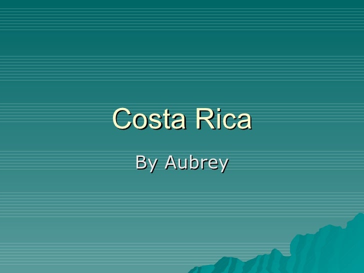 Costa Rica By Aubrey