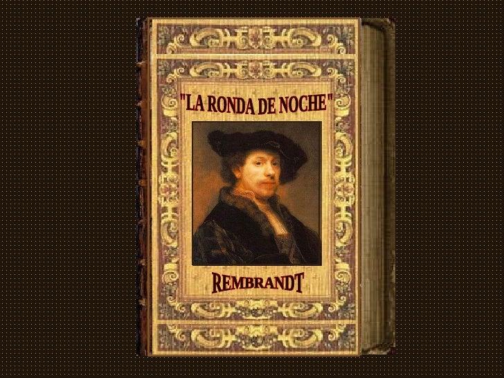 UNA RONDA DE NOCHE REMBRANDT
